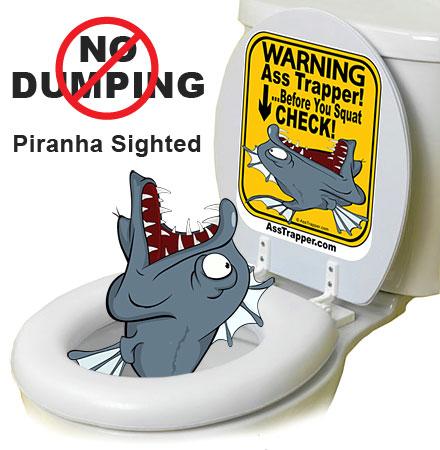 Piranha Ass Trapper